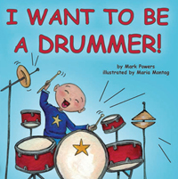 I Want To Be A Drummer - Mark Powers - Maria Montag